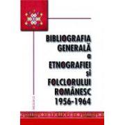 Bibliografia generala a etnografiei si folclorului romanesc. 1956-1964