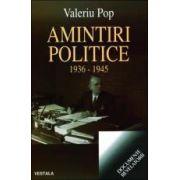 Amintiri politice. 1936-1945