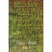 Bibliografia relatiilor literaturii romane cu literaturile straine in periodice (1919-1944), vol I