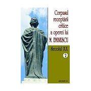Corpusul receptarii critice a operei lui Mihai Eminescu, Vol 2-5, sec XX