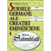 Sursele germane ale creatiei eminesciene. Identificarea izvoarelor, comentarea lor si introducere