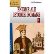 Enigme ale istoriei romane, vol I