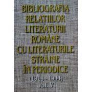 Bibliografia relatiilor literaturii romane cu literaturile straine in periodice (1919-1944), vol V