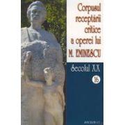 Corpusul receptarii critice a operei lui Mihai Eminescu, Vol 16-17, sec XX
