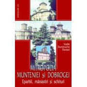Mitropolia Munteniei si Dobrogei - Eparhii, manastiri si schituri