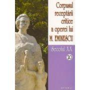 Corpusul receptarii critice a operei lui Mihai Eminescu, secolul XX, vol. 20-21