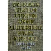 Bibliografia relatiilor literaturii romane cu literaturile straine in periodice (1919-1944), vol IV