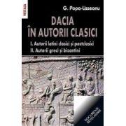 Dacia in autorii clasici. 1. Autorii latini clasici si post clasici. 2. Autorii greci si bizantini