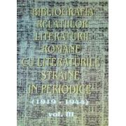 Bibliografia relatiilor literaturii romane cu literaturile straine in periodice (1919-1944), vol III