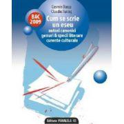 Bac 2009 - Cum se scrie un eseu. Autori canonici. Genuri si specii literare. Curente culturale