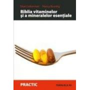 BIBLIA VITAMINELOR SI A MINERALELOR ESENTIALE