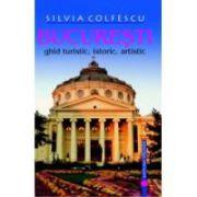 Bucuresti Ghid turistic, istoric, artistic editia a IX-a revazuta