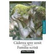 CADEREA SPRE ZENIT. FAMILIA SCRISA