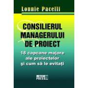 Consilierul managerului de proiect 18 capcane majore ale proiectelor si cum sa le eviti