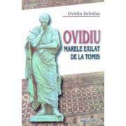 Ovidiu. Marele exilat de la Tomis