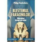 Blestemul faraonilor. Stiinta moderna dezleaga un mit milenar