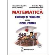 Matematica. Exercitii si probleme pentru ciclul primar