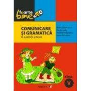 Comunicare si gramatica in exercitii si teste (clasa a V-a)