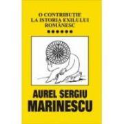O contributie la istoria exilului romanesc – vol. VI