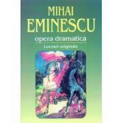 Opera dramatica. 1. Lucrari originale
