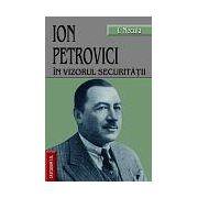 Ion Petrovici in vizorul securitatii