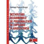 DEZVOLTÃRI DIZARMONICE DE PERSONALITATE ÎN COPILÃRIE ªI ADOLESCENTÃ