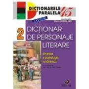 DICTIONAR DE PERSONAJE LITERARE DIN PROZA ŞI DRAMATURGIA ROMÂNEASCĂ. VOL. II