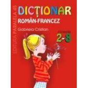 DICTIONAR ROMÂN-FRANCEZ. CLASELE II-VIII