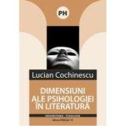 DIMENSIUNI ALE PSIHOLOGIEI IN LITERATURA