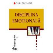 Disciplina emoţională. Puterea de a alege felul în care ne simţim - cinci paşi esenţiali pentru a ne simi mai bine în fiecare zi