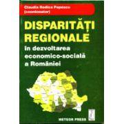 Disparitatii regionale in dezvoltarea economico-sociala a Romaniei