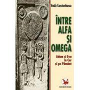 Intre alfa si omega. Adam si Eva in cer si pamant