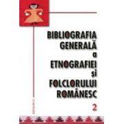 Bibliografia generala a etnografiei si folclorului romanesc