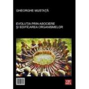 Evolutia prin asociere si edificarea organismelor The Evolution through Association and Edification of organisms