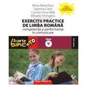 EXERCITII PRACTICE DE LIMBA ROMANA. Competenta si performanta in comunicare - clasa a V-a