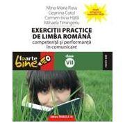 EXERCITII PRACTICE DE LIMBA ROMANA. Competenta si performanta in comunicare - clasa a VII-a