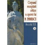 Corpusul receptarii critice a operei lui Mihai Eminescu, Vol 14-15, sec XX