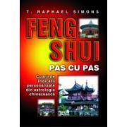 Feng Shui pas cu pas Cuprinde indicatii personalizate din astrologia chinezeasca