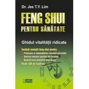 Feng Shui pentru sanatate Ghidul vitalitatii ridicate