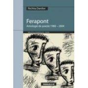 FERAPONT - ANTOLOGIE DE POEZIE 1980 - 2004