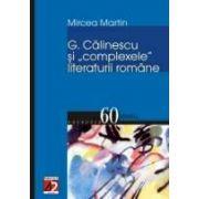 G. CĂLINESCU ŞI COMPLEXELE LITERATURII ROMÂNE