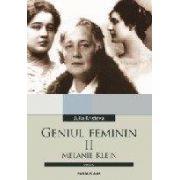GENIUL FEMININ. II. MELANIE KLEIN