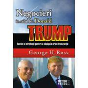Negocieri in stilul lui Donald Trump Tactici si strategii pentru a castiga in orice tranzactie