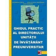 GHIDUL PRACTIC AL DIRECTORULUI UNITĂTII DE ÎNVĂTĂMÂNT PREUNIVERSITAR