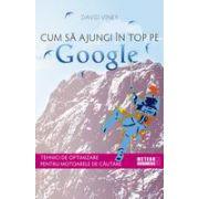 Cum sa ajungi în top pe Google