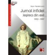 JURNAL INFIDEL. IEŞIREA DIN EXIL (1992-1997)