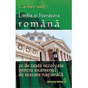Limba si Literatura Romana - 30 de teste rezolvate pentru examenul de testare nationala