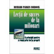 Lectii de succes de la milionari 8 principii pentru a reusi prin forte proprii
