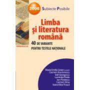 LIMBA SI LITERATURA ROMANA. 40 DE VARIANTE PENTRU TESTELE NATIONALE. 2007 (dupa noua ortografie)