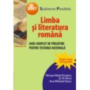LIMBA SI LITERATURA ROMANA. GHID COMPLET DE PREGATIRE PENTRU TESTAREA NATIONALA 2007